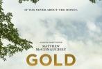 近日,由斯蒂芬·加汉执导、马修·麦康纳主演的新片《金矿》曝光首款预告,马修·麦康纳在影片中的造型得到全方位曝光,他变身拥有大啤酒肚的胖秃头,去印尼寻找金矿。该片曝光的主要是马修·麦康纳与埃德加·拉米雷兹去往印尼找寻金矿获得金钱的一面,关于他与女友布莱丝·达拉斯·霍华德之间的感情危机和他被人利用只是在预告片的结尾的几个简单快切的镜头中提及。在此款预告中,他还裸露啤酒肚与女友亲密,抚摸老虎头。最后提出170亿美元一夜消失的问题。