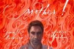达伦《母亲》新海报 哈维尔·巴登捧球烈焰中亮相